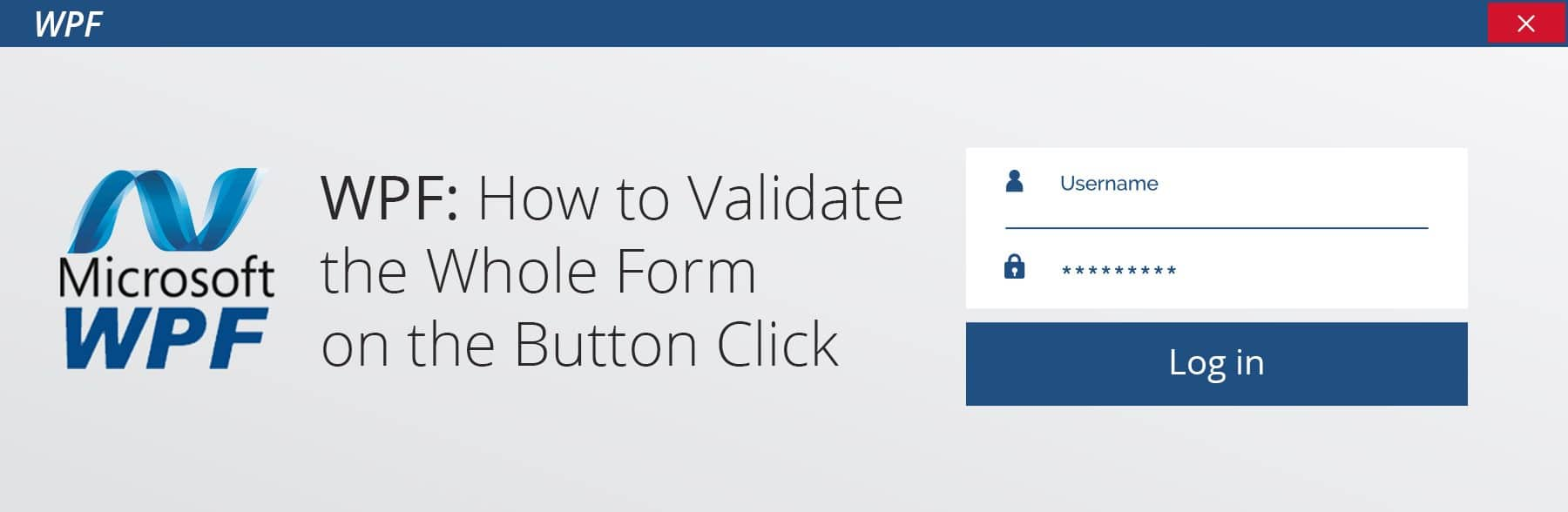 WPF Validation: How to Validate the Whole Form on the Button