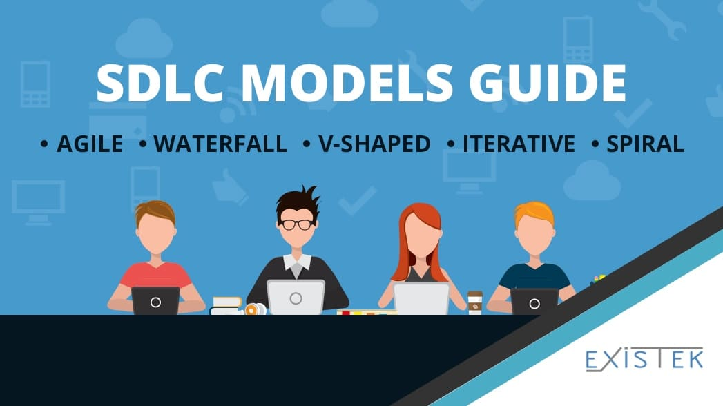 Sdlc Models Explained Agile Waterfall V Shaped Iterative Spiral Existek Blog