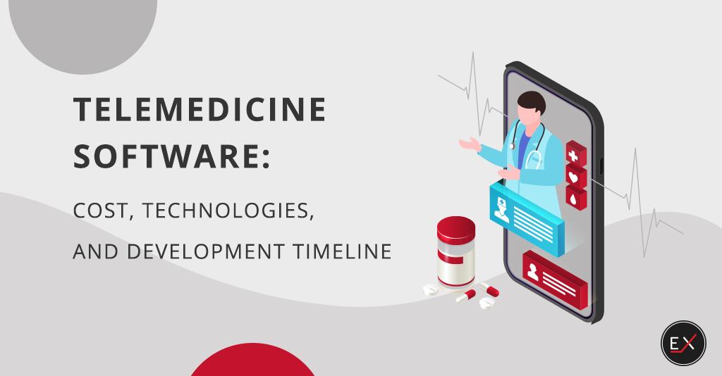 Telemedicine software: cost, technologies, and development timeline