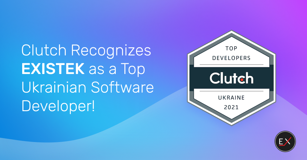Clutch Recognizes EXISTEK as a Top Ukrainian Software Developer!