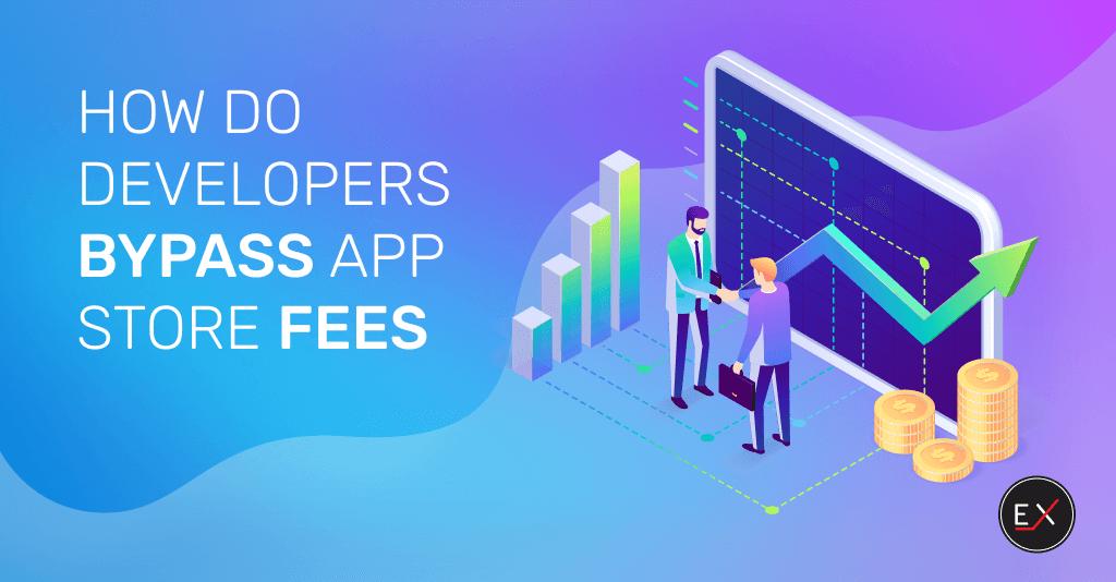 How do developers bypass app store fees - blog cover